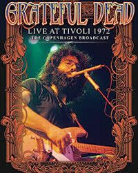 Grateful Dead live at Tivoli Concert Hall